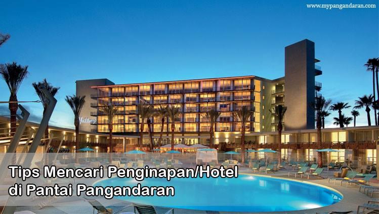 Tips Mencari Hotel/Penginepan di Pantai Pangandaran