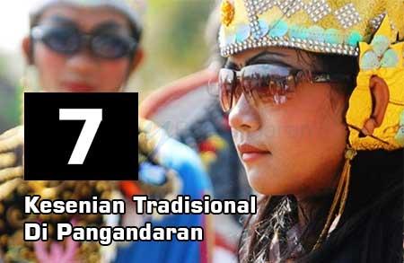 7 Kesenian Tradisional Di Kabupaten Pangandaran