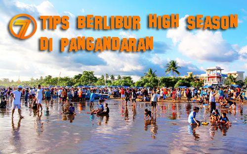 7 Tips Berlibur Saat High Season di Pangandaran