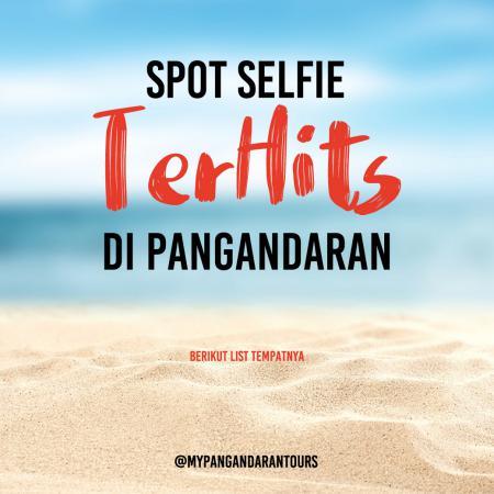 Ini dia Spot Selfie Ter Hits di Pangandaran